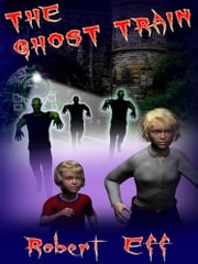 The Ghost Train ebook by Robert Eff