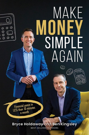 Make Money Simple Again - Financial peace in less than 10 minutes a month ebook by Bryce Holdaway,Ben Kingsley