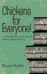 Chickens for Everyone - Understanding the Need Before Responding ebook by Nuffer,Bruce