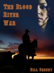The Blood River War ebook by Bill Sheehy