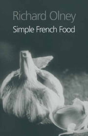 Simple French Food ebook by Richard Olney