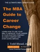 The MBA Guide To Career Change ebook by Todd Rhoad
