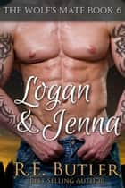 The Wolf's Mate Book 6: Logan & Jenna ebook by