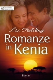 Romanze in Kenia ebook by Liz Fielding