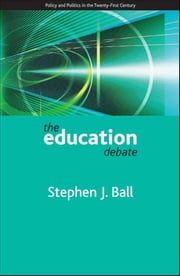 The education debate ebook by Stephen J. Ball