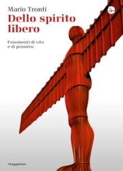 Dello spirito libero ebook by Mario Tronti