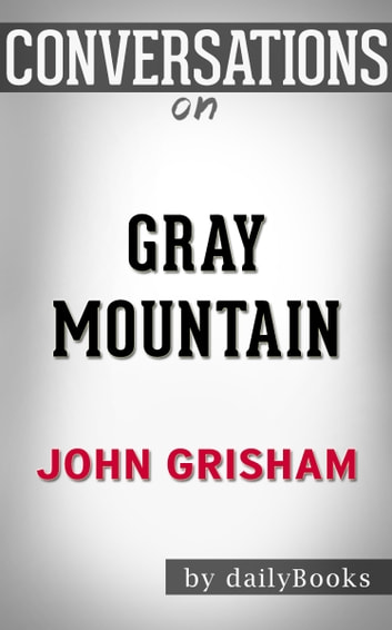 Conversation on Gray Mountain: A Novel By John Grisham eBook by dailyBooks
