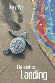 Elizabeth's Landing ebook by Katy Pye