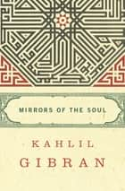 Mirrors of the Soul ebook by Kahlil Gibran, Joseph Sheban, Joseph Sheban