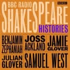 BBC Radio Shakespeare: A Collection of Four History Plays audiobook by William Shakespeare
