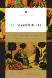 The Kingdom of God ebook by Christopher W. Morgan,Robert A. Peterson,Bruce K. Waltke,Gerald Bray,Robert W. Yarbrough,Clinton E. Arnold,Gregg R. Allison,Anthony B. Bradley,Stephen J. Nichols