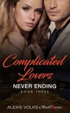 Complicated Lovers - Never Ending (Book 3) ebook by