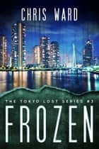 Frozen ebook by Chris Ward