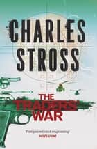 The Traders' War - A Merchant Princes Omnibus ebook by Charles Stross