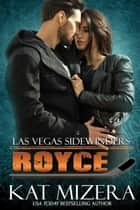 Las Vegas Sidewinders: Royce ebook by