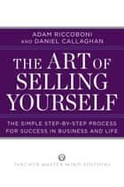 The Art of Selling Yourself ebook by Adam Riccoboni,Daniel Callaghan