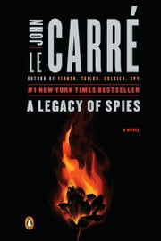 A Legacy of Spies - A Novel ekitaplar by John le Carré