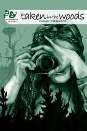 Taken in the Woods - Woodmere Trilogy | Book Two ebook by Sarah Richards