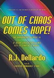 Out of Chaos Comes Hope! - The Andromeda Incident III — A Very Adventuresome Sci-Fi Fantasy Novel ebook by R. J. DeNardo