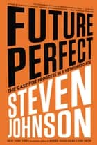 Future Perfect ebook by Steven Johnson