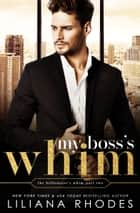 My Boss's Whim ebook by Liliana Rhodes