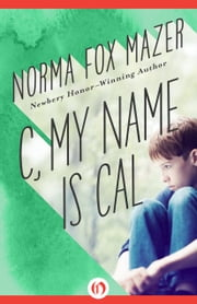 C, My Name Is Cal ebook by Norma Fox Mazer