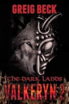 The Dark Lands: The Valkeryn Chronicles 2 eBook by Greig Beck