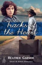 Tracks of the Heart ebook by Heather Garside