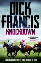 Knockdown - A classic racing mystery from the king of crime ebook by Dick Francis
