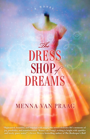 The Dress Shop of Dreams - A Novel ebook by Menna van Praag