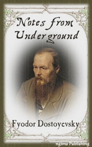 Notes from Underground (Illustrated + Audiobook Download Link + Active TOC) ebook by Fyodor Dostoyevsky