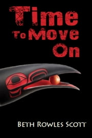 Time to Move On ebook by Beth Rowles Scott