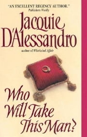 Who Will Take This Man? ebook by Jacquie D'Alessandro