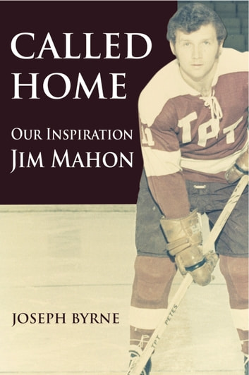called home our inspiration jim mahon ebook by joseph a byrne