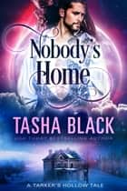 Nobody's Home - A Tarker's Hollow Tale ebook by Tasha Black