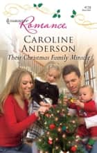 Their Christmas Family Miracle ebook by Caroline Anderson