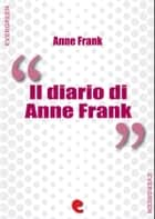 Il Diario di Anne Frank ebook by Anne Frank