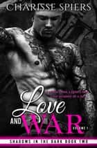 Love and War: Volume One - Shadows in the dark, #2 ebook by Charisse Spiers