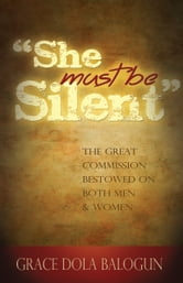 """She Must Be Silent"" ebook by Grace   Dola Balogun"