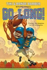 Go Long! eBook by Ronde Barber, Tiki Barber, Paul Mantell