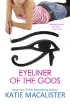 Eyeliner of the Gods ebook by Katie MacAlister