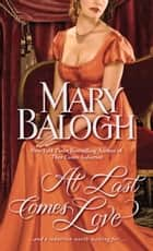 At Last Comes Love ebook by Mary Balogh