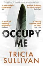 Occupy Me ebook by Tricia Sullivan
