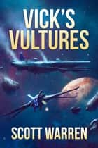 Vick's Vultures ebook by Scott Warren
