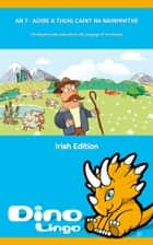 An t- Aoire a thuig Caint na nAinmhithe ebook by Dino Lingo
