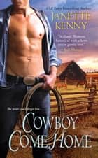 Cowboy Come Home ebook by Janette Kenny