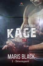 Désemparé - Kage, T1 ebook by Maris Black