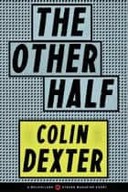 The Other Half ebook by Colin Dexter