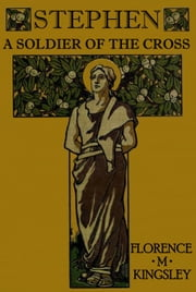 Stephen A Soldier of the Cross ebook by Florence M. Kingsley