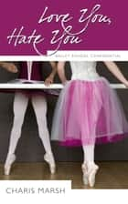 Love You, Hate You ebook by Charis Marsh
